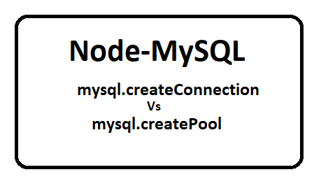 Difference between mysql.createConnection and mysql.createPool in Node.js?