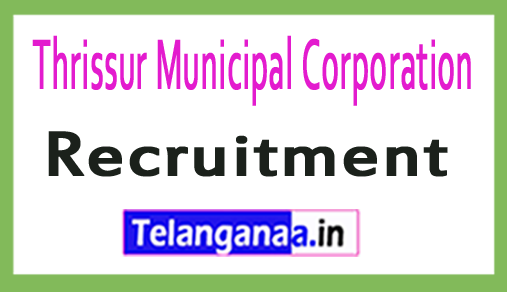 Thrissur Municipal Corporation TMC Recruitment