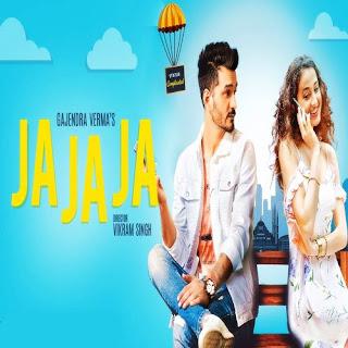 Ja Ja Ja Lyrics - Gajendra Verma Indian Pop (2019)