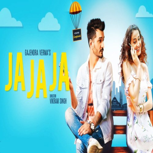 Ja Ja Ja Lyrics - Gajendra Verma Indian Pop (2019)