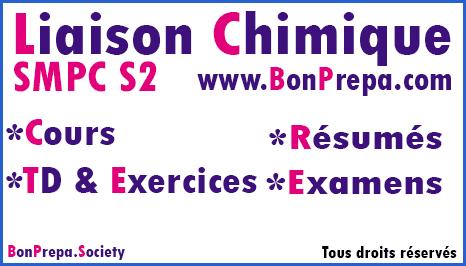 Liaison Chimique SMPC S2 _ Cours _ TD Et Exercices _ Résumés _ Examens