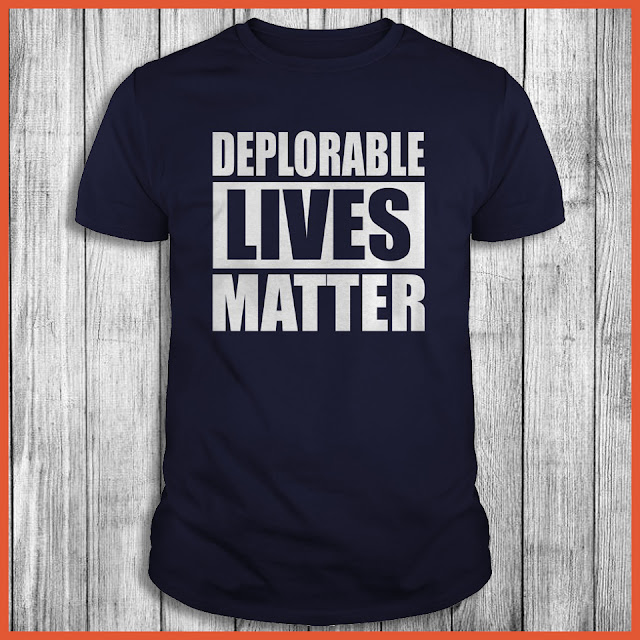 Deplorable Lives Matter Shirt