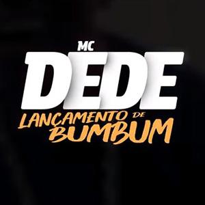 Baixar Lançamento de Bumbum MC Dede Mp3 Gratis