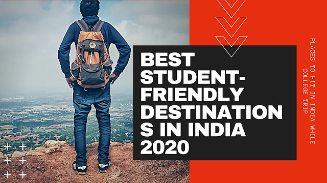 22 Best student-friendly budget Destinations in India 2020