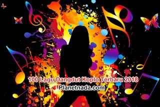 100 Lagu Mp3 Dangdut Koplo Mp3 Terbaru dan Terlaris Full Album  Paling Top 2018