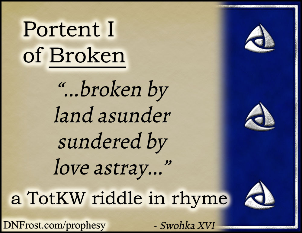 Portent I of Broken: by land asunder sundered www.DNFrost.com/prophesy #TotKW A riddle in rhyme by D.N.Frost @DNFrost13 Part of a series.