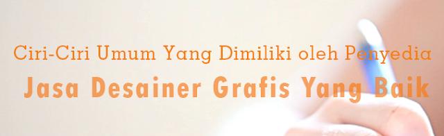 Ciri-Ciri Desainer Grafis Yang Baik Dan Berkompeten