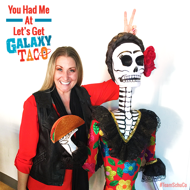 You Had Me At Let's Get Galaxy Taco!