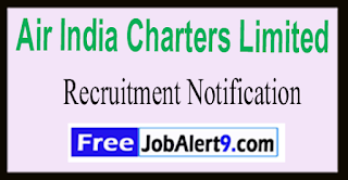 AICL Air India Charters Limited Recruitment Notification 2017 Within 15 Days