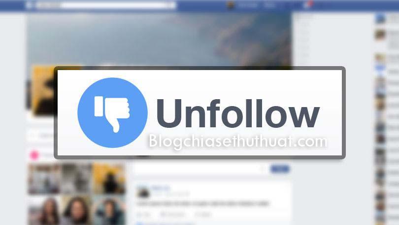 Hướng dẫn huỷ theo dõi người khác hàng loạt trên Facebook