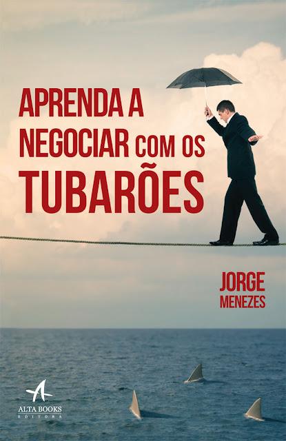 Aprenda a Negociar com os Tubarões - Jorge Menezes.jpg