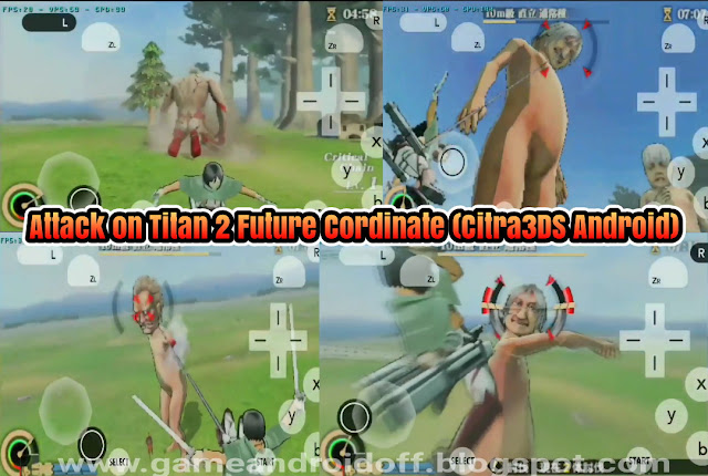 Attack on Titan 2 Future Cordinate 900mb (Citra3DS Android) action 3D anime Android Emulator