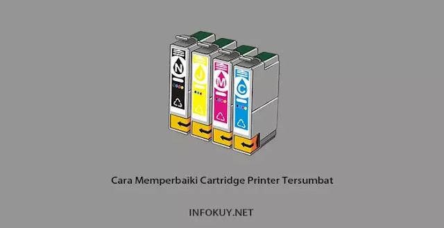 Cara Memperbaiki Cartridge Printer Tersumbat