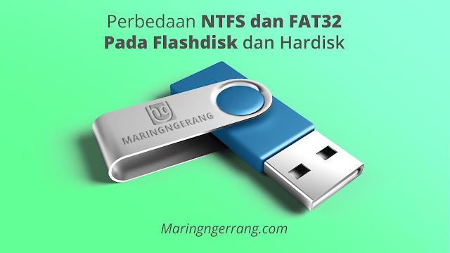 Perbedaan NTFS dan FAT32 pada Flashdisk dan Hardisk