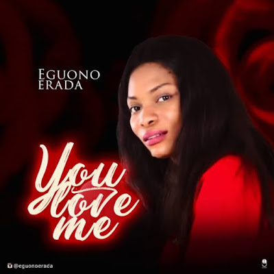 Eguono Erada - You Love Me Audio
