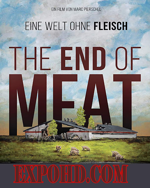 The End Of Meat 2017 Dubbed Hindi Full Movie 720p | Download