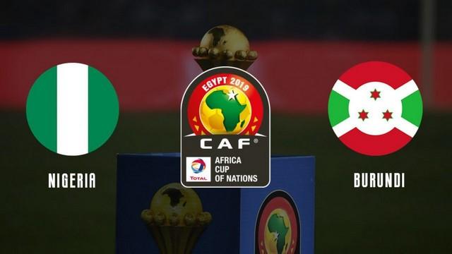 نتيجة مباراة نيجيريا وبوروندي في كاس امم افريقيا 2019