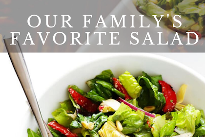 OUR FAMILY FAVORITE SALAD