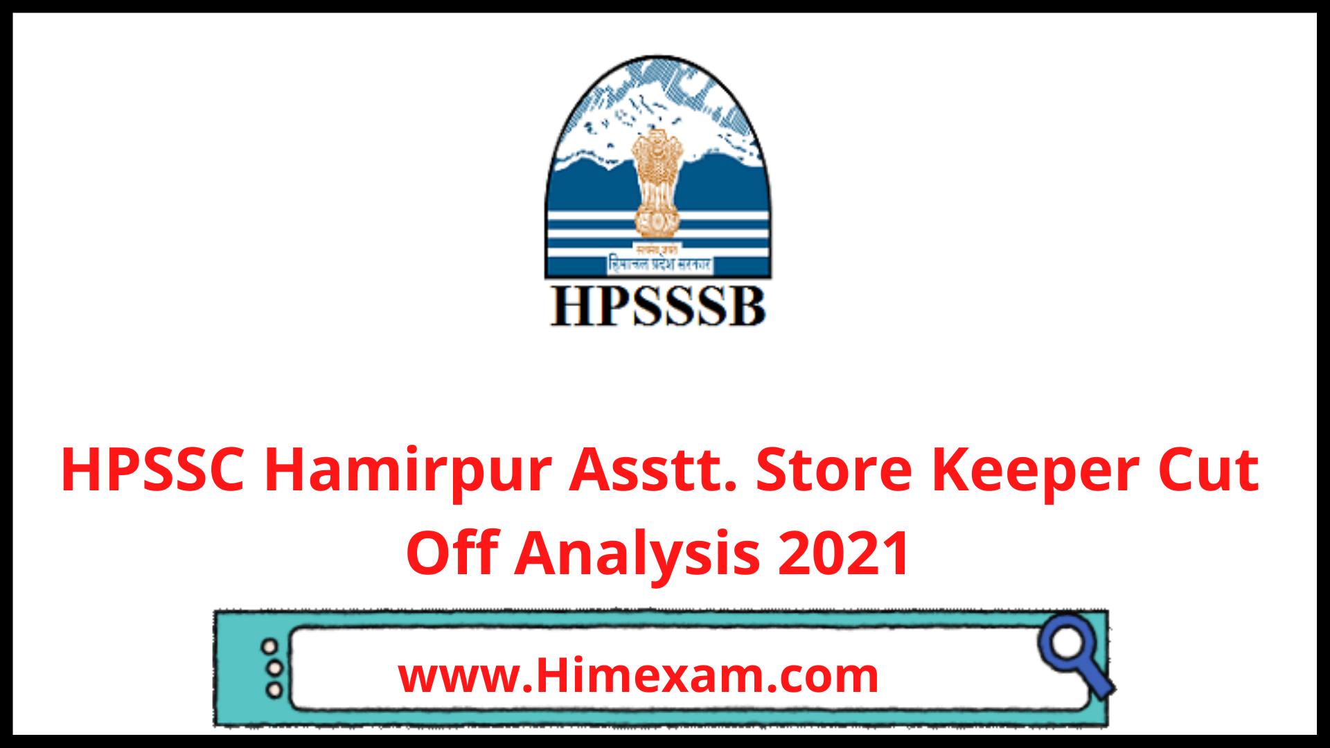 HPSSC Hamirpur Asstt. Store Keeper Cut Off Analysis 2021