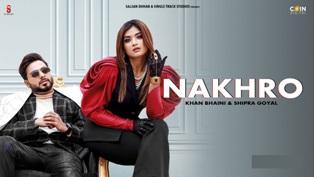 Nakhro Lyrics - Khan Bhaini ft. Shipra Goyal
