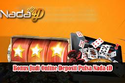 Bonus Judi Online Deposit Pulsa Nada4D