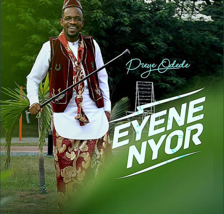 Preye Odede - Eyene Nyor Lyrics & Mp3 Download