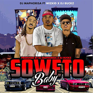 AUDIO | Dj maphorisa ft wizkid & dj buckz ~ soweto baby | [official mp3 audio]