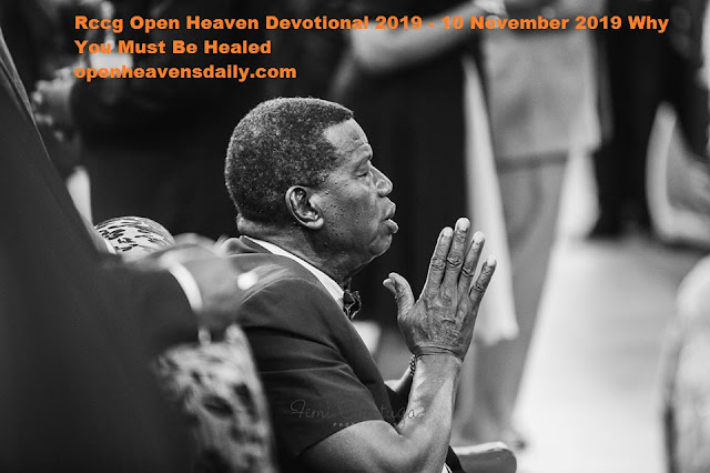 Rccg Open Heaven Devotional 2019 - 10 November 2019 Why You Must Be Healed