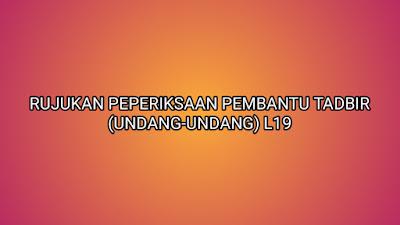 Rujukan Peperiksaan Pembantu Tadbir (Undang-Undang) L19 2020