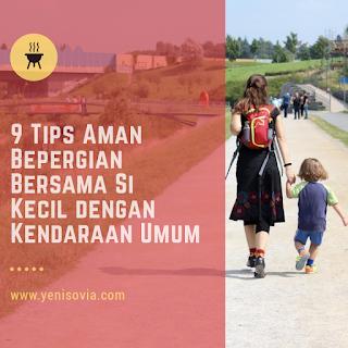 9 tips aman bepergian bersama si kecil dengan kendaraan umum