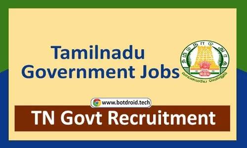 TN Govt Jobs 2021, Apply Online for Latest Tamilnadu Government Job Vacancies