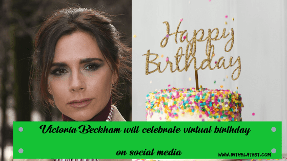 victoria Beckham is set to have a celebration of her 46th birthday on social media.