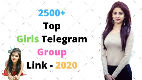 2500+ Top Girls Telegram Group Link - New List 2020 Full Updated