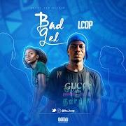 Music: LCOP - Bad Gel