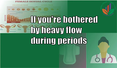 If you're bothered by heavy flow during periods, follow these tips