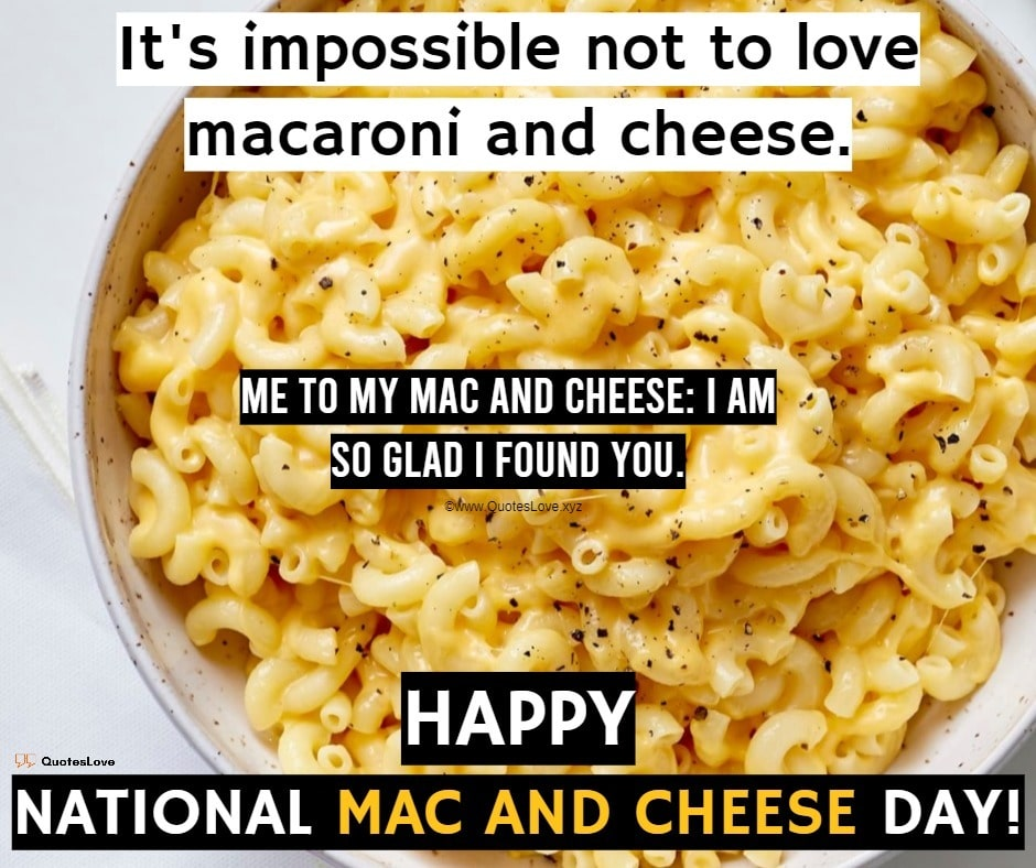 National Mac And Cheese Day Quotes, Sayings, Wishes, Greetings, Images, Pictures, Poster, Wallpaper