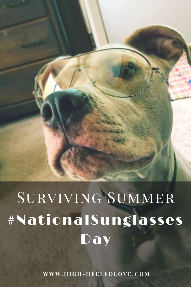 Surviving Summer Heat on National Sunglasses Day