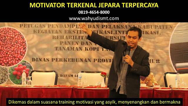 •             MOTIVATOR DI JEPARA  •             JASA MOTIVATOR JEPARA  •             MOTIVATOR JEPARA TERBAIK  •             MOTIVATOR PENDIDIKAN  JEPARA  •             TRAINING MOTIVASI KARYAWAN JEPARA  •             PEMBICARA SEMINAR JEPARA  •             CAPACITY BUILDING JEPARA DAN TEAM BUILDING JEPARA  •             PELATIHAN/TRAINING SDM JEPARA
