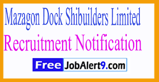 MDL Mazagon Dock Shibuilders Limited Recruitment Notification 2017 Last Date 20-07-2017