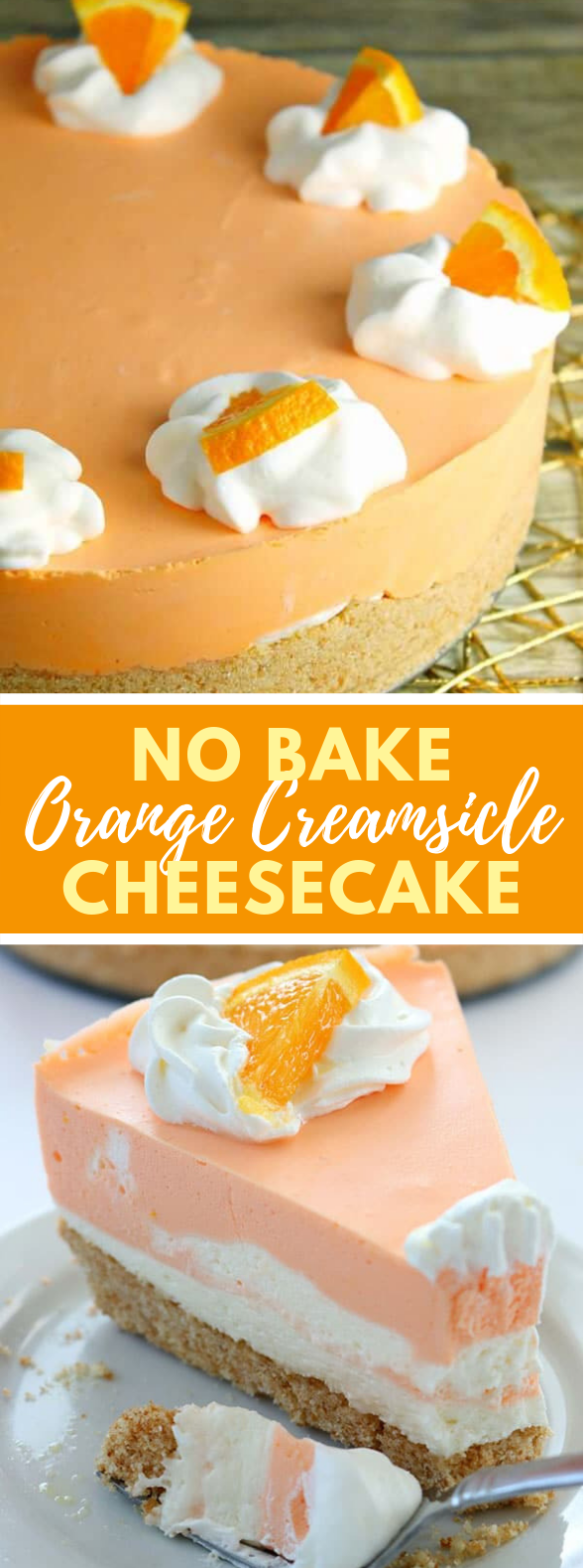 NO BAKE ORANGE CREAMSICLE CHEESECAKE #desserts #perfectsummer