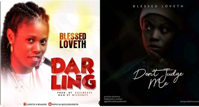 "AFRO POP DIVA ""BLESSED LOVETH"" SET TO DISH OUT TWO MASSIVE SONGS ON HER BIRTHDAY"