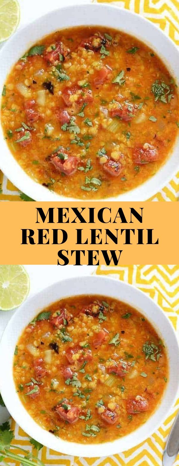 MEXICAN RED LENTIL STEW #glutenfree #stew #vegan