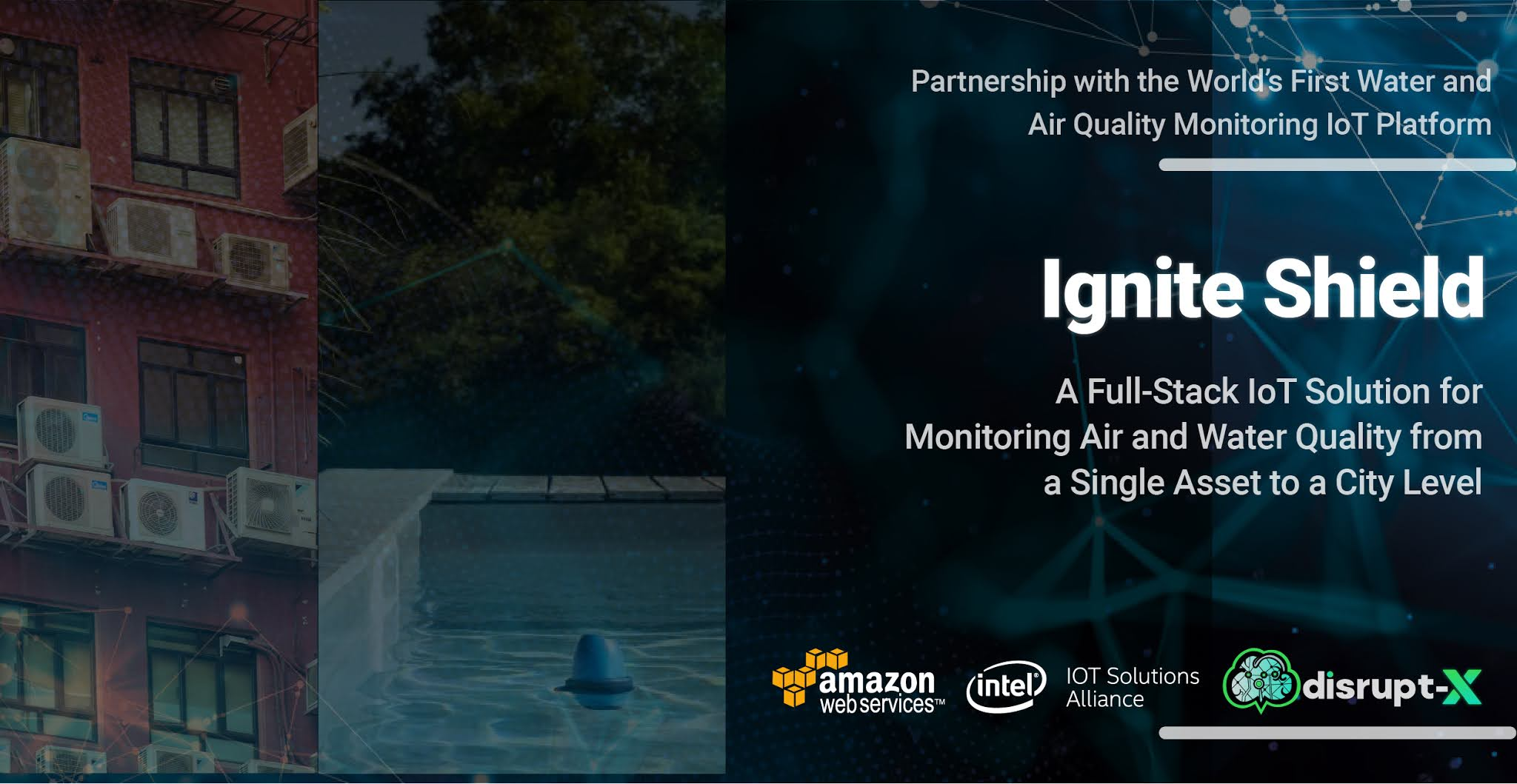 Disrupt-X in Partnership With Intel IoT Alliance Launch Ignite Shield - World's First Water and Air Quality Monitoring IoT Platform