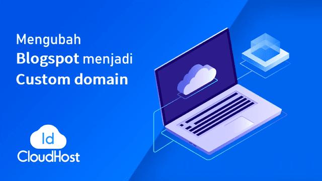 Cara Custom Domain Blogger Melalui IDCloudHost