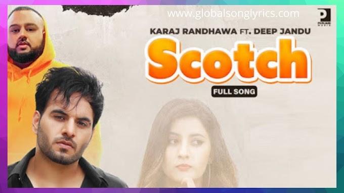 Song Lyrics: SCOTCH - Karaj Randhawa | Latest Punjabi Songs |