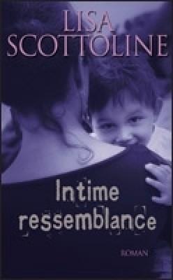 Intime ressemblance - Lisa Scottoline
