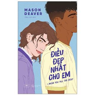 Cuốn Sách Cực Hay Về LGBT: Điều Đẹp Nhất Cho Em ebook PDF-EPUB-AWZ3-PRC-MOBI
