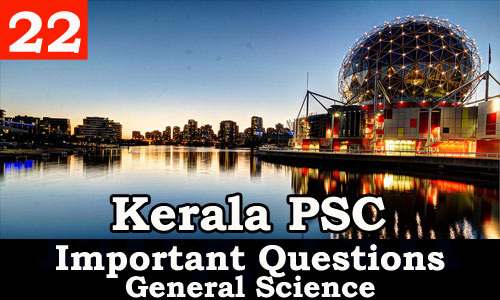 Kerala PSC - Important and Expected General Science Questions - 22
