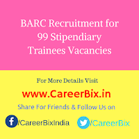 BARC Recruitment for 99 Stipendiary Trainees Vacancies