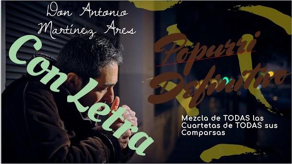 Mezcla de Todas las Cuartetas de los Popurri de Todas las Comparsas de Antonio Martínez Ares